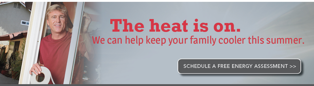 We can help keep your family cooler with a free assessment this summer. Click here to schedule.